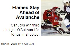 Flames Stay Ahead of Avalanche