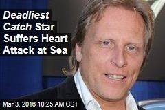 Deadliest Catch Star Suffers Heart Attack at Sea