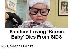 Sanders-Loving 'Bernie Baby' Dies From SIDS