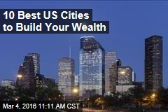 10 Best US Cities to Build Your Wealth