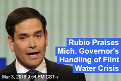 Rubio Praises Mich. Governor's Handling of Flint Water Crisis