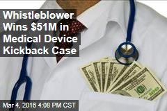 Whistleblower Wins $51M in Medical Device Kickback Case