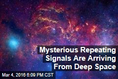 Mysterious Repeating Signals Are Arriving From Deep Space