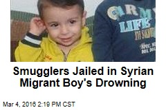 Smugglers Jailed in Syrian Migrant Boy's Drowning