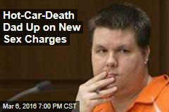 Hot-Car-Death Dad Up on New Sex Charges