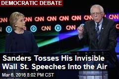 Sanders Tosses His Invisible Wall St. Speeches Into the Air