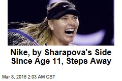 Nike, by Sharapova's Side Since Age 11, Steps Away