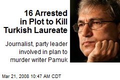 16 Arrested in Plot to Kill Turkish Laureate