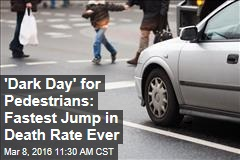 'Dark Day' for Pedestrians: Fastest Jump in Death Rate Ever