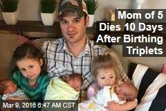 Mom of 5 Dies 10 Days After Birthing Triplets