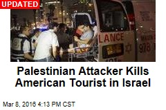 Palestinian Attacker Kills American Tourist in Israel