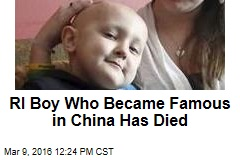 RI Boy Who Became Famous in China Has Died
