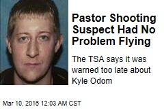 Pastor Shooting Suspect Had No Problem Flying