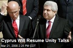 Cyprus Will Resume Unity Talks