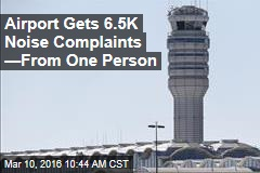 Airport Gets 6.5K Noise Complaints —From 1 Person