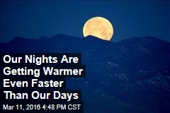Our Nights Are Getting Warmer Even Faster Than Our Days