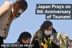 Japan Prays on 5th Anniversary of Tsunami