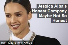 Jessica Alba's Honest Company Maybe Not So Honest