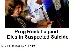 Prog Rock Legend Dies in Suspected Suicide