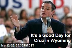 It's a Good Day for Cruz in Wyoming