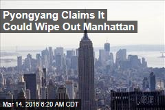 Pyongyang Claims It Could Wipe Out Manhattan