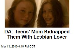 DA: Teens' Mom Kidnapped Them With Lesbian Lover