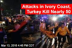 Attacks in Africa, Turkey Kill Nearly 50
