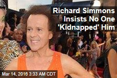 Richard Simmons Insists No One 'Kidnapped' Him