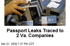 Passport Leaks Traced to 2 Va. Companies
