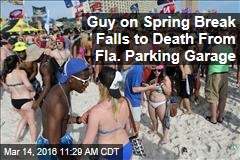 Guy on Spring Break Falls to Death From Fla. Parking Garage