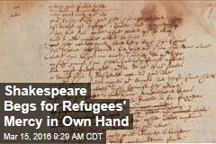 Shakespeare Begs for Refugees' Mercy in Own Hand