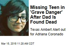 Missing Teen in 'Grave Danger' After Dad Is Found Dead