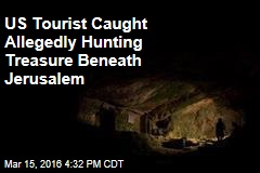 US Tourist Caught Allegedly Hunting Treasure Beneath Jerusalem