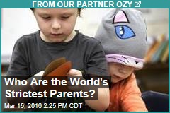 Who Are the World's Strictest Parents?