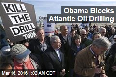 Obama Blocks Atlantic Oil Drilling