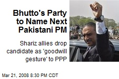 Bhutto's Party to Name Next Pakistani PM