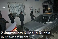 2 Journalists Killed in Russia