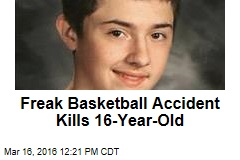 Freak Basketball Accident Kills 16-Year-Old