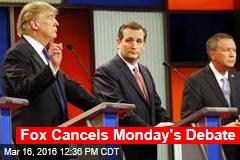 Fox Cancels Monday's Debate