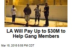 LA Will Pay Up to $30M to Help Gang Members