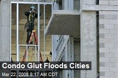 Condo Glut Floods Cities