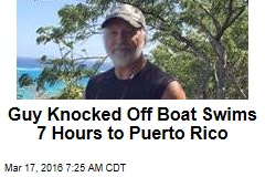 Guy Knocked Off Boat Swims 7 Hours to Puerto Rico