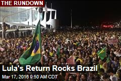 Lula's Return Rocks Brazil
