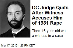 DC Judge Quits After Witness Accuses Him of 1981 Rape