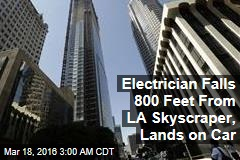 Electrician Falls 800 Feet From LA Skyscraper, Lands on Car