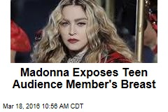 Madonna Exposes Teen Audience Member's Breast