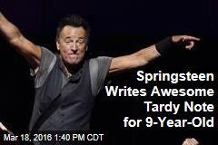 Springsteen Writes Awesome Tardy Note for 9-Year-Old