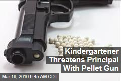 Kindergartener Threatens Principal With Pellet Gun