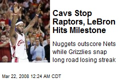 Cavs Stop Raptors, LeBron Hits Milestone
