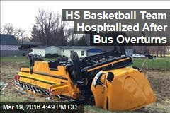 HS Basketball Team Hospitalized After Bus Overturns
